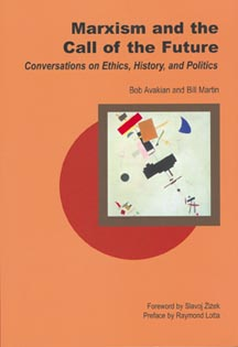 cover of Marxism and the Call of the Future:               Conversations on Ethics, History and Politics  by               Bob Avakian and Bill Martin
