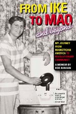 cover of From Ike to                 Mao and Beyond:  My Journey from Mainstream America to                 Revolutionary Communist  A Memoir by Bob Avakian